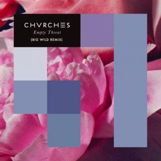 chvrches-empty-threat-big-wild-remix