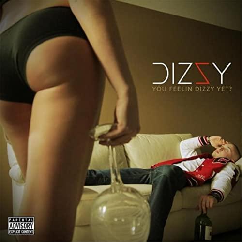 dizzy-u-feelin-dizzy-yet