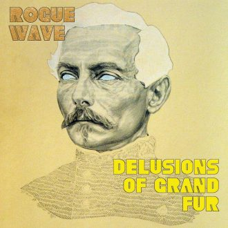 rogue-wave-delusions-of-grand-fur