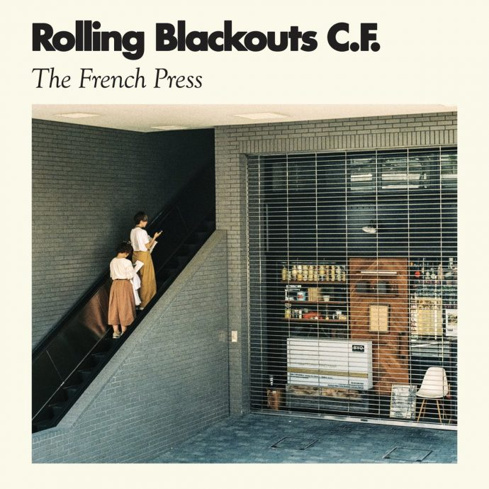 Rolling Blackouts Coastal Fever The French Press